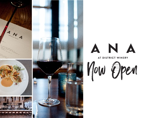 Ana at District Winery Now Open
